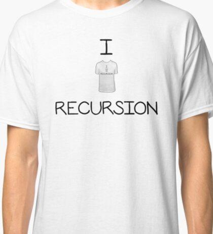 I [I [I [...] RECURSION] RECURSION] RECURSION Classic T-Shirt