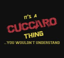 It's A CUCCARO thing, you wouldn't understand !! by itsmine