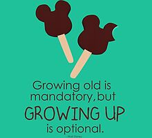 growing up is optional by chicamarsh1