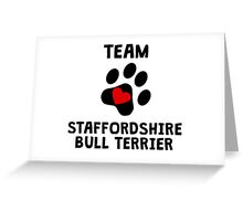 Team Staffordshire Bull Terrier Greeting Card