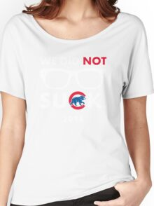 We Did Not Suck. Women's Relaxed Fit T-Shirt