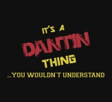 It's A DANTIN thing, you wouldn't understand !! by itsmine