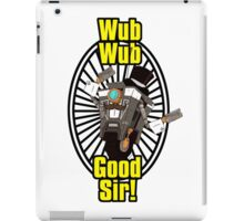 Wub, Wub, Good Sir! iPad Case/Skin