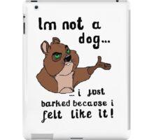 I'm not a dog! iPad Case/Skin