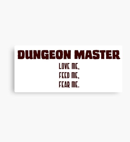 Dungeon Master: Love Me, Feed Me, Fear Me Canvas Print