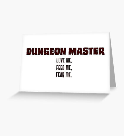 Dungeon Master: Love Me, Feed Me, Fear Me Greeting Card
