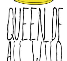 Where the Wild Things Are - Queen of All Wild Things 2 Sticker Sticker