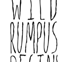Where the Wild Things Are - Rumpus Begin Sticker Sticker