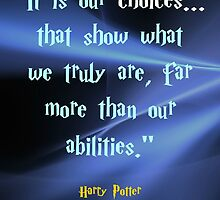 Our Choices Show Who We Are by WhereMagicLives