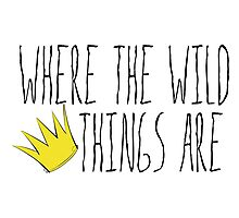 Where the Wild Things Are - Crown Title Cutout Photographic Print