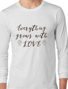 Everything Grows With Love Bonsai Tree Design Long Sleeve T-Shirt
