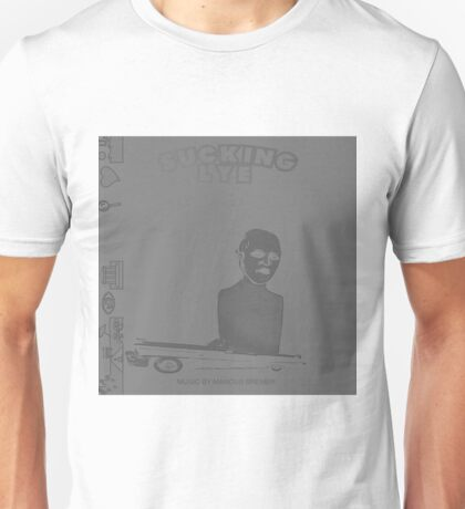 Sucking Lye Unisex T-Shirt