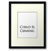 Child Is Coming Framed Print
