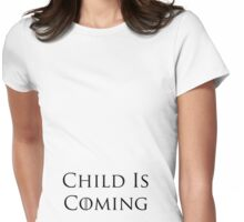 Child Is Coming Womens Fitted T-Shirt