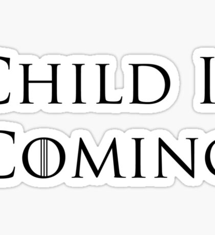 Child Is Coming Sticker