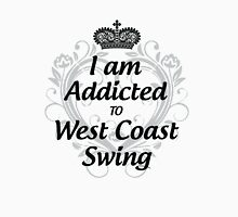 I am Addicted to West Coast Swing Womens Fitted T-Shirt