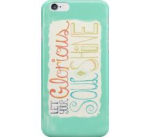 Let Your Glorious Soul Shine iPhone Case/Skin