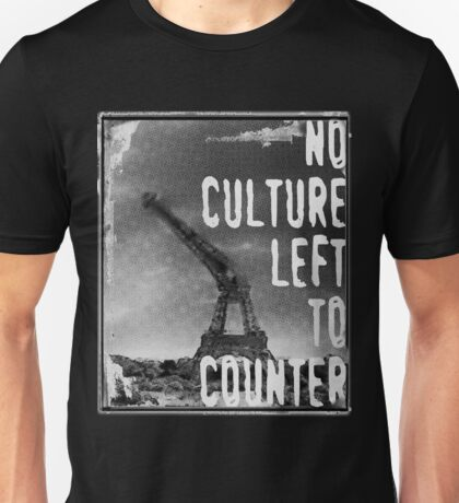 No Culture Left To Counter Unisex T-Shirt
