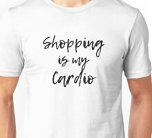 Shopping Is My Cardio Shirt Unisex T-Shirt