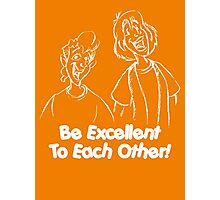 Bill and Ted - Group 02 - Be Excellent To Each Other - White Line Art Photographic Print