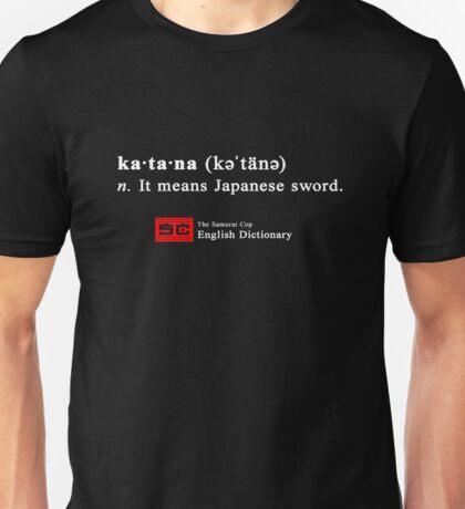 It Means Japanese Sword Unisex T-Shirt