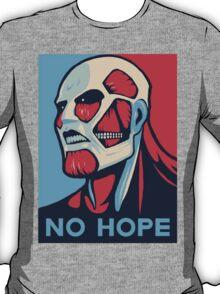 No Hope on Titan T-Shirt