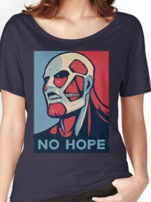 No Hope on Titan Women's Relaxed Fit T-Shirt