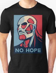 No Hope on Titan Unisex T-Shirt