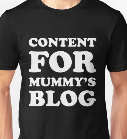 Content for mummy's blog Unisex T-Shirt