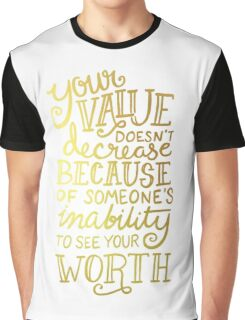 Your Value Inspirational Hand Lettered Quote Gold Foil Graphic T-Shirt