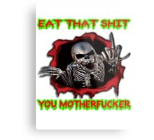 eat that shit, you motherfucker Metal Print