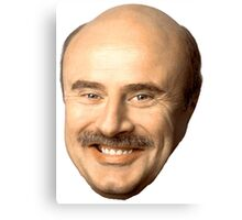 dr phil's face, beautiful  Canvas Print