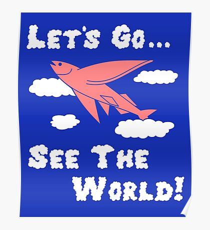 Let's Go See the World Quirky Shirt Poster