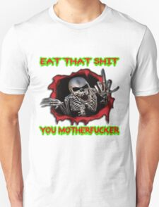 eat that shit, you motherfucker Unisex T-Shirt