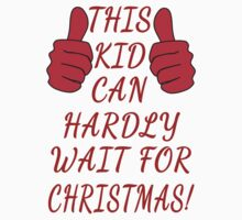 This Kid Can Hardly Wait for Christmas! by Greenbaby