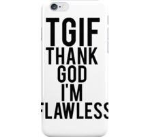 Thank God I'm Flawless iPhone Case/Skin