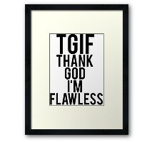 Thank God I'm Flawless Framed Print