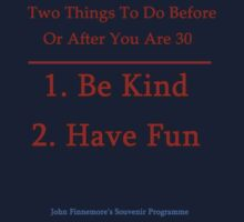 Two Things To Do Before You Are 30 Kids Tee