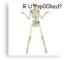 Spooky Scary Skeleton - R U sp00ked Canvas Print