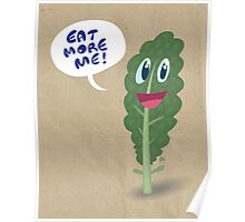 Eat More Me, I'm Nutritious Poster