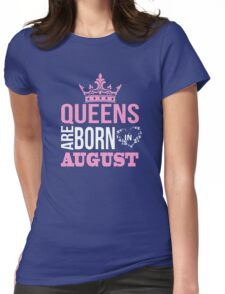 Queens are born in august T-shirt Womens Fitted T-Shirt