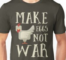 Make Eggs Not War Unisex T-Shirt