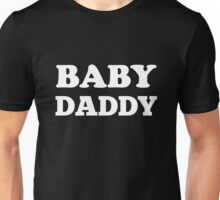 Baby daddy Unisex T-Shirt