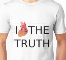 I love (heart) the TRUTH Unisex T-Shirt