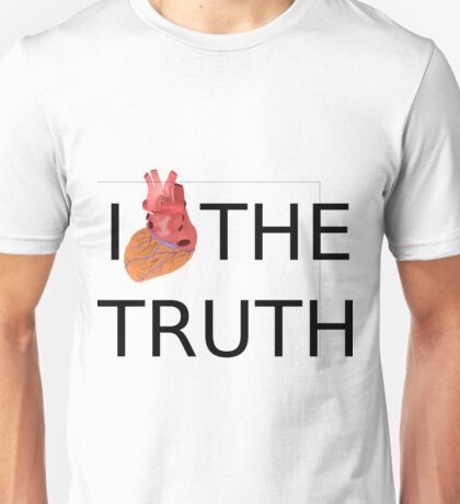 I love (heart) the TRUTH Unisex T-Shirt