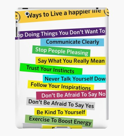 Ways to Live a happier life t shirt iPad Case/Skin