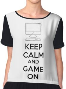 Keep calm and game on Chiffon Top