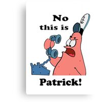 This is Patrick Canvas Print