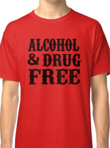 Alcohol & Drug Free Classic T-Shirt