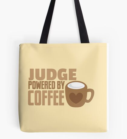 JUDGE powered by coffee Tote Bag